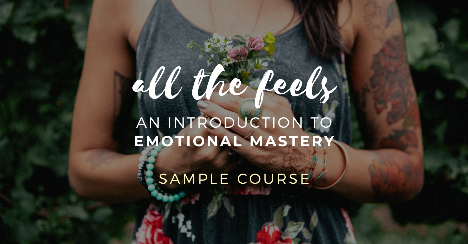 ALL THE FEELS: AN INTRODUCTION TO EMOTIONAL MASTERY (SAMPLE COURSE)
